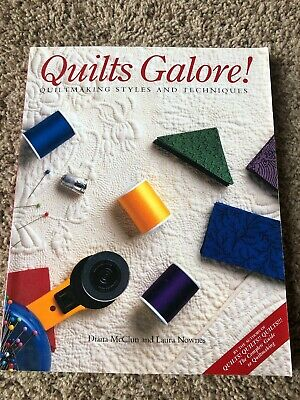Quilts Galore Quiltmaking Styles & Techniques by Diana McClun & Laura Nownes