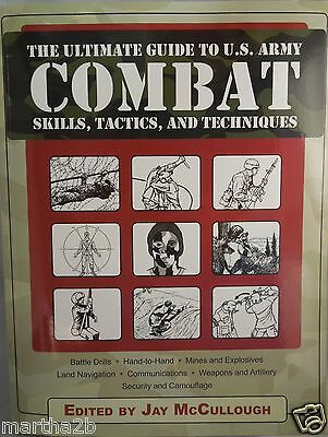 Ultimate Guide to US Army COMBAT Skills Tactics Techniques Preppers Military