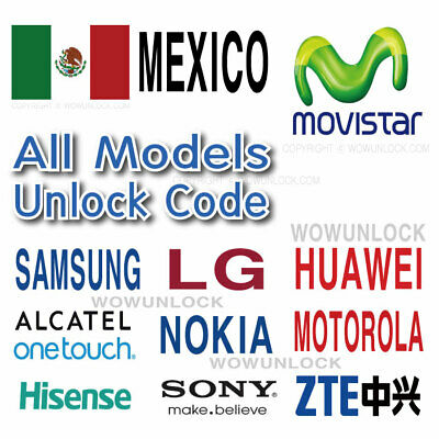 Movistar Mexico Unlock Code For Samsung Moto G6 G5 Sony Lg Huawei Nokia Zte All