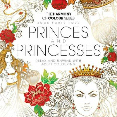 Harmony of Colour Book 44  Princes and Princesses Adult Colouring 36 Designs NEW