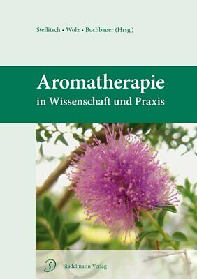 Aromatherapy in Science and Praxis Steflitsch, Wolfgang