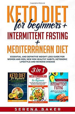 Keto Diet for Beginners + Intermittent Fasting + Mediterranean Diet: 3 in 1- and