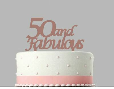 50 and Fabulous Birthday Rose Gold mirror Acrylic Decoration Cake Topper.168
