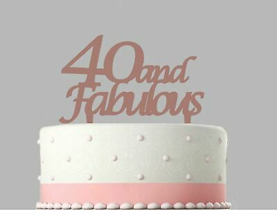 40 and Fabulous Birthday Rose Gold mirror Acrylic Decoration Cake Topper.167