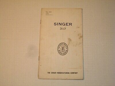 Vintage 1939 SINGER SEWING MACHINE Model No 31-17 Instruction Part Manual