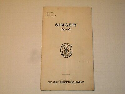 Vintage 1939 SINGER SEWING MACHINE Model No 136w101 Instruction Part Manual