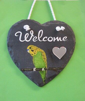 """HAND PAINTED """"WELCOME, GREEN BUDGIE"""" on a SLATE HEART"""