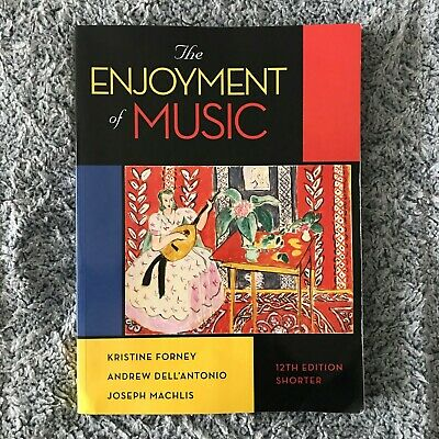 THE ENJOYMENT OF Music By Joseph Machlis Kristine Forney And Andrew