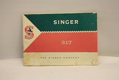 Singer 317 Sewing Machine Instruction Book Booklet  Guide Genuine