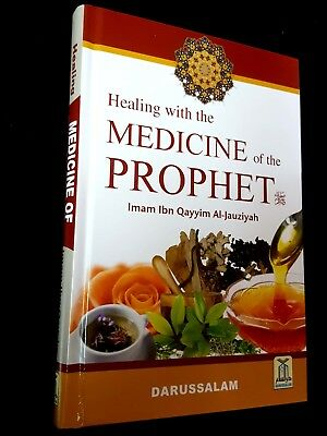 Healing with the MEDICINE of the PROPHET By Ibn Qayyim Al-Jauziyah. P in 2010
