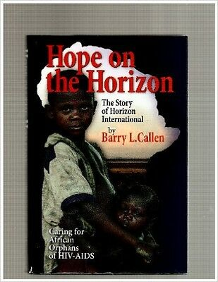 Hope on the Horizon-The Story of Horizon International-Barry Callen-CD Included