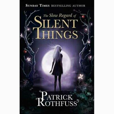 The Slow Regard of Silent Things  by Patrick Rothfuss   -   9781473209336