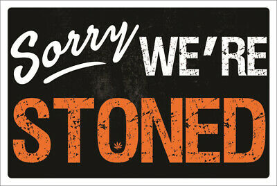 Sorry, We'Re Stoned Poster 36in x 24in