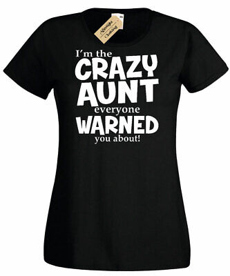 c4bf6c4f Womens I'm Crazy Aunt Everyone Warned You About Funny aunty Gift ladies t  shirt