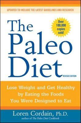 The Paleo Diet: Lose Weight and Get Healthy by Eating the Foods You Were Designe