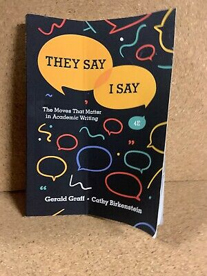 They say I say 4th Edition ISBN: 978-0-393-63167-8