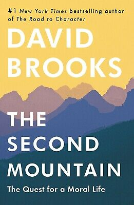 The Second Mountain: The Quest for a Moral Life by David Brooks Hardcover NEW