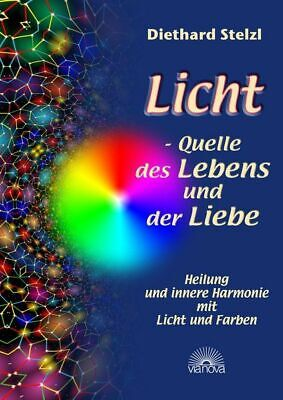 Licht - Source of Life and the Liebe. Healing and Inner Harmony with Light U