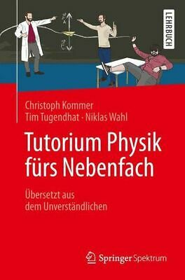 Tutorium Physics for Side Compartment: Translated from the Unverständlichen (The