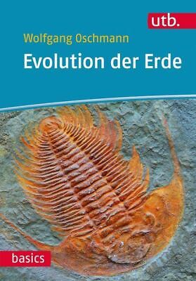 Evolution Der Erde: History of Life and the Earth ( Utb Basics Band 4401) O