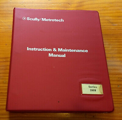 Scully 280B Series Professional Tape Recorders Instruction & Maintenance Manual
