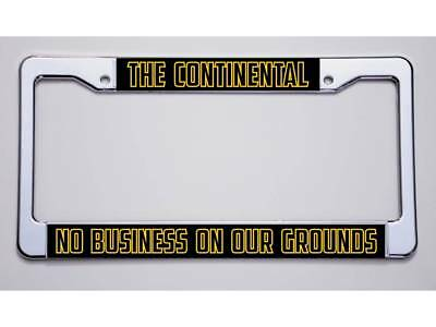"John Wick Fans! ""The Continental/No Business On Our Grounds"" License Plate Frame"