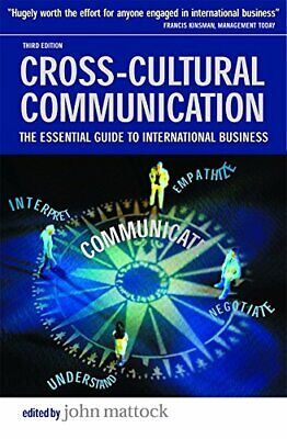 Cross-Cultural Communication: The Essential Guide To International Business