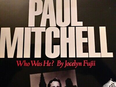 PAUL MITCHELL: WHO WAS HE MAN WORK VISION By Jocelyn Fujii - Hardcover **Mint**