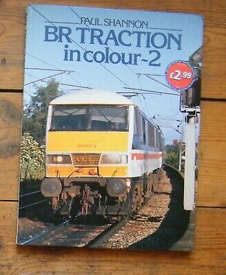 BR Traction in Colour - 2 by Paul Shannon - Railway Book