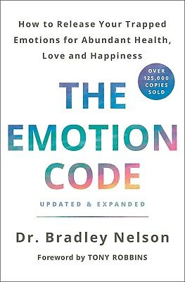 The Emotion Code How to Release Hardcover by Dr. Bradley Nelson NEW