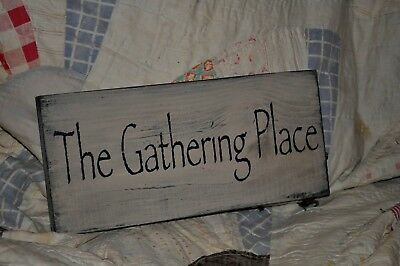 Wood Sign GATHERING PLACE Prim Country Home Decor Shelf Sitter Or Hang Farmhouse