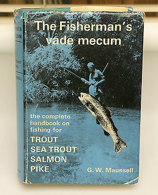 The Fisherman's Vade Mecum By Maunsell - Trout, Salmon, Pike, Sea Trout, Fishing