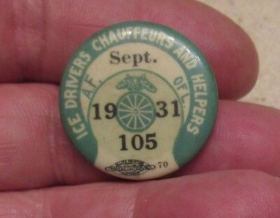 Obsolete Vintage 1931 Ice Drivers, Chaffeurs and Helpers Union Member Pin Button