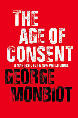 The Age of Consent by Monbiot, George Paperback Book