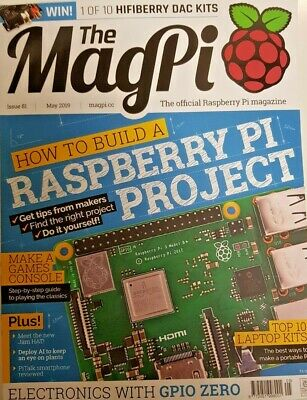 The Magpi Magazine May 2019 # 81 = How To Build A Raspberry Pi Project