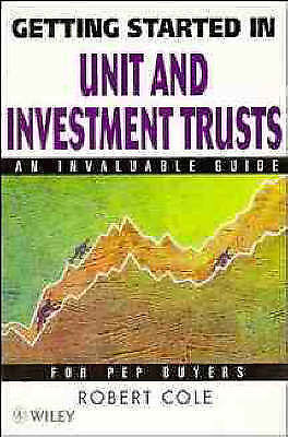 """AS NEW"" Getting Started in Unit and Investment Trusts, Cole, Robert, Book"