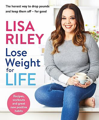 Lose Weight For Life The Honest Way To Drop Pounds And Keep Them Off For Good R