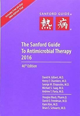 The Sanford Guide to Antimicrobial Therapy 2016 (Guide to Antimicrobial Therapy