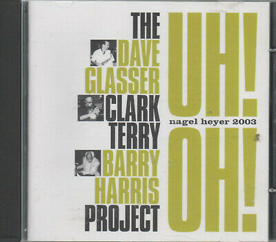 The Dave Glasser Clark Terry Barry Harris Project Uh! Oh! CD NEU Bye-yard fnh