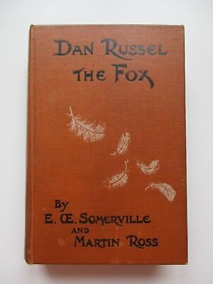 1911 1st~DAN RUSSEL THE FOX-LIFE OF MISS ROWAN~E. CE. SOMERVILLE & MARTIN ROSS