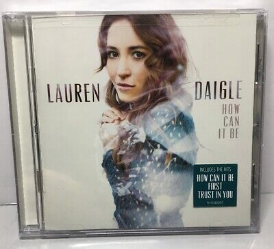 Lauren Daigle - How Can It Be [New CD] 2015 Centricity Music