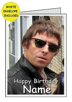 LIAM GALLAGHER Personalised Handmade Card            All Occasions Birthday Open