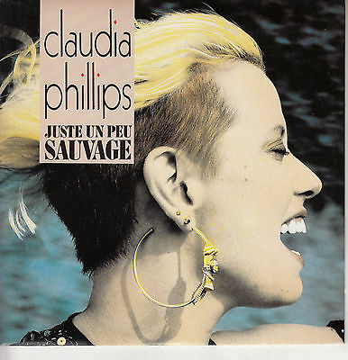 45Trs Vinyl 7''/ French Sp Claudia Phillips / Juste Un Peu Sauvage / Neuf - Mint