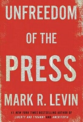 Unfreedom of the Press by Mark R. Levin Hardcover (Pre-Order) Ships May 22nd