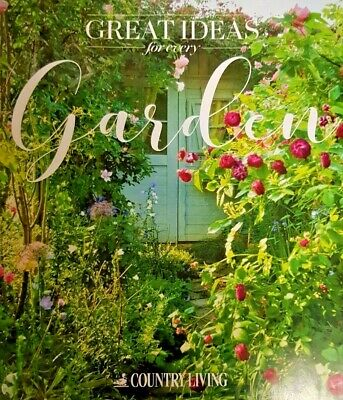 From Country Living Magazine = Great Ideas For Gardens Magazine