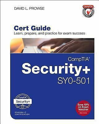 Certification Guide: Comptia Security+ SYO-501 by David L. Prowse (2017,...