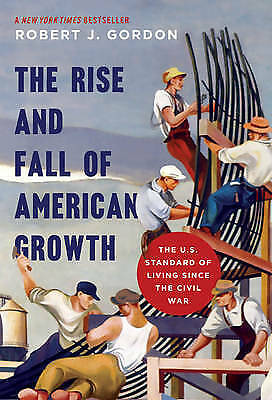 Rise Fall American Growth Gordon Princeton University Press Hardb. 9780691147727