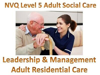 NVQ QCF Level 5 Leadership & Management Adult Residential Social Care x 3 Units