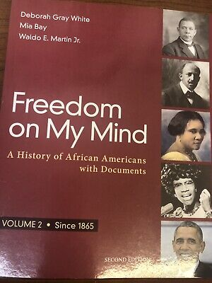 Freedom on My Mind, Volume 2 : A History of African Americans, with Documents...