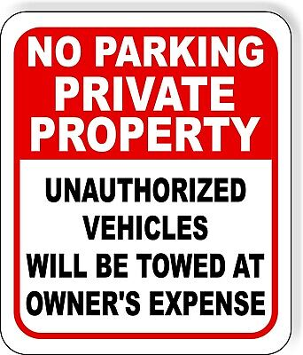 NO PARKING PRIVATE Property sign Aluminum - Metal Unauthorized Towed